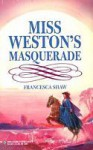 Miss Weston's Masquerade (Legacy of Love) - Francesca Shaw