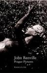 Prague Pictures - John Banville