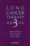 Lung Cancer Therapy Annual - Heine H. Hansen, Karen Kelly, Paul A. Bunn Jr.
