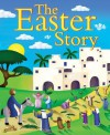 The Easter Story - Juliet David, Jo Parry