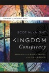 Kingdom Conspiracy: Returning to the Radical Mission of the Local Church - Scot McKnight, Gregory Boyd