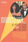 Moonstruck, Joe Versus the Volcano, and Five Corners - John Patrick Shanley