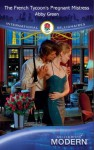 The French Tycoon's Pregnant Mistress (Mills & Boon Modern) - Abby Green