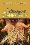 Extravagant Generosity: The Heart of Giving [With CDROM] - Michael Reeves, Jennifer Tyler
