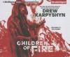 Children of Fire - Drew Karpyshyn