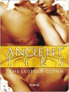 Ancient Ties - Jane Leopold Quinn