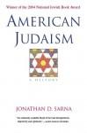 American Judaism: A History - Jonathan D. Sarna
