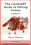 The LionheART Guide to Editing Fiction: US Edition - Karen Perkins