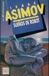 Sueños de Robot - Isaac Asimov, Ralph McQuarrie, Rosa S. de Naveira