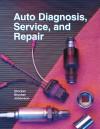 Auto Diagnosis, Service, and Repair - Martin T. Stockel, Chris Johanson