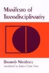 Manifesto of Transdisciplinarity - Basarab Nicolescu