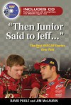 """Then Junior Said to Jeff. . ."": The Best NASCAR Stories Ever Told - David Poole"