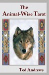 The Animal Wise Tarot - Ted Andrews