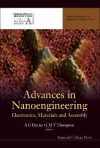 Advances in Nanoengineering: Electronics, Materials and Assembly (Royal Society Series on Advances in Science) (Royal Society Series on Advances in Science) - J.M.T. Thompson, A.G. Davies