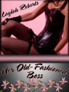 Her Old-Fashioned Boss - Laylah Roberts