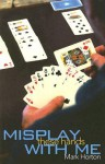 Misplay These Hands with Me - Mark Horton