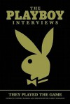 The Playboy Interviews: They Played the Game - Stephen Randall, Playboy Enterprises