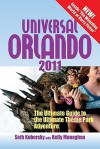 Universal Orlando 2011: The Ultimate Guide to the Ultimate Theme Park Adventure (Universal Orlando: The Ultimate Guide to the Ultimate Theme Park Adventure) - Seth Kubersky, Kelly Monaghan