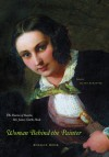 Woman Behind the Painter: The Diaries of Rosalie, Mrs. James Clarke Hook - Rosalie Hook, Juliet McMaster