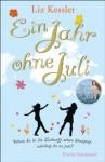 Ein Jahr ohne Juli (German Edition) - Liz Kessler, Eva Aus dem Englischen von Riekert