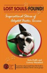 Lost Souls: FOUND! Inspirational Stories of Adopted Boston Terriers - Kyla Duffy, Lowrey Mumford