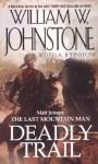 Deadly Trail - William W. Johnstone, J.A. Johnstone