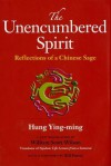 The Unencumbered Spirit: Reflections of a Chinese Sage - Hung Ying-Ming, William Wilson, Bill Porter