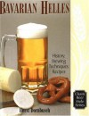 Bavarian Lager: Beerhall Helles History, Brewing Techniques, Recipes (Classic Beer Style Series, 17.) [Paperback] [2000] (Author) Horst D. Dornbusch - Horst D. Dornbusch