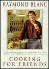 Cooking for Friends - Raymond Blanc