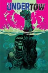 Undertow #1 - Steve Orlando, Artyom Trakhanov