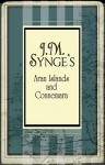 The Aran Islands and Connemara - J.M. Synge