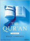 The Qur'an: A Biography - Bruce B. Lawrence, Michael Prichard