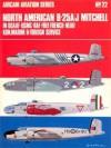 North American B-25 A/J Mitchell In USAAF- USMC- RAF-Free French-NEIAF-Kon.Marine & Foreign Service - Ernest R. McDowell, Richard Ward, Michael Roffe