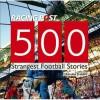 500 Strangest Football Stories. Edited by Graham Sharpe - Graham Sharpe