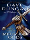 Impossible Odds: A Chronicle of the King's Blades - Dave Duncan
