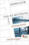 Ketchup, Karate und die Folgen - Janwillem van de Wetering, Hubert Deymann
