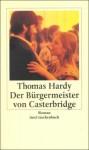 Der Bürgermeister von Casterbridge - Thomas Hardy, Eva-Maria König