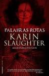 Palabras rotas (Criminal (roca)) (Spanish Edition) - Karin Slaughter, Castilla Plaza, Juan