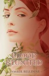 Blood Reunited (The Blood Vine Series) - Amber Belldene