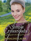A Simple Crossroads: A Lancaster Crossroads Novella - Rosalind Lauer