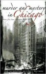 Murder and Mystery in Chicago - Carol-Lynn Rossel Waugh