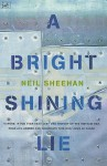 A Bright, Shining Lie - Neil Sheehan