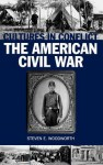 Cultures in Conflict--The American Civil War - Steven E. Woodworth