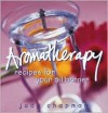 Aromatherapy: Recipes for Your Oil Burner - Judy Chapman