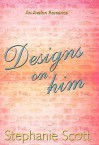 Designs on Him - Stephanie Scott, Kathleen Fuller