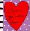 I Love You More Than - Sandra Magsamen