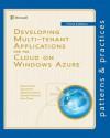 Developing Multi-Tenant Applications for the Cloud on Windows Azure - Dominic Betts, Alex Homer, Alejandro Jezierski