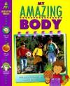 My Amazing Body - Rachel Wright, Stuart Trotter