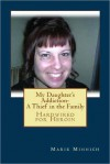 My Daughter's Addiction-A Thief in the Family (Hardwired for Heroin) - Marie Minnich