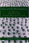 Islam and the Blackamerican: Looking Toward the Third Resurrection - Sherman A. Jackson